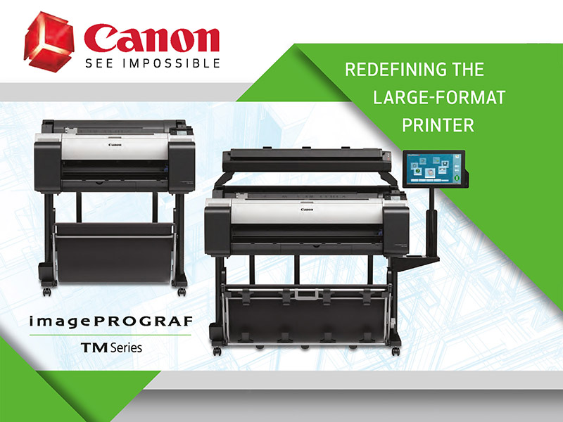 Canon imagePROGRAF TM Series - Redefining the Large Format Printer