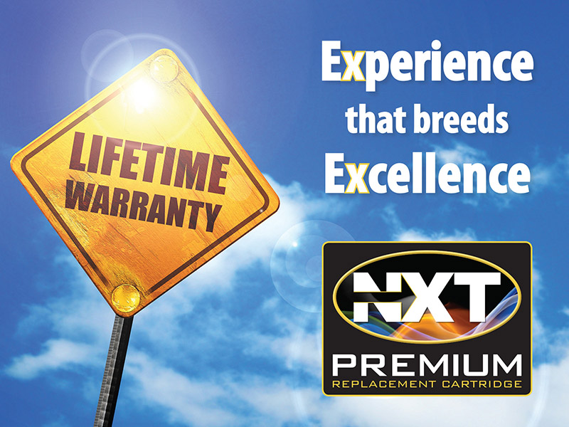 NXT Premium Replacement Cartridges feature a Lifetime Warranty