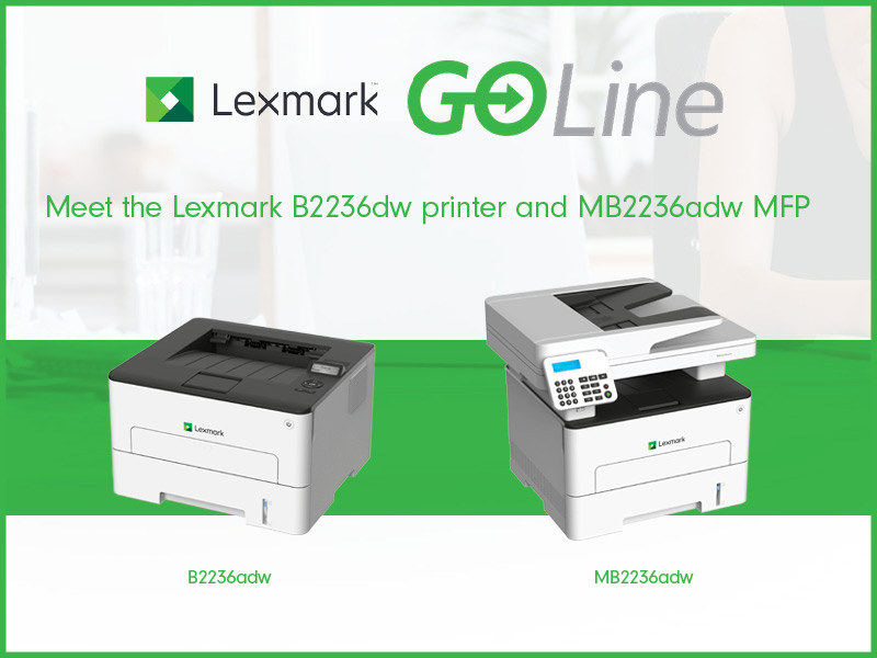 Meet the Lexmark GO Line B2236adw and MB2236adw Printers