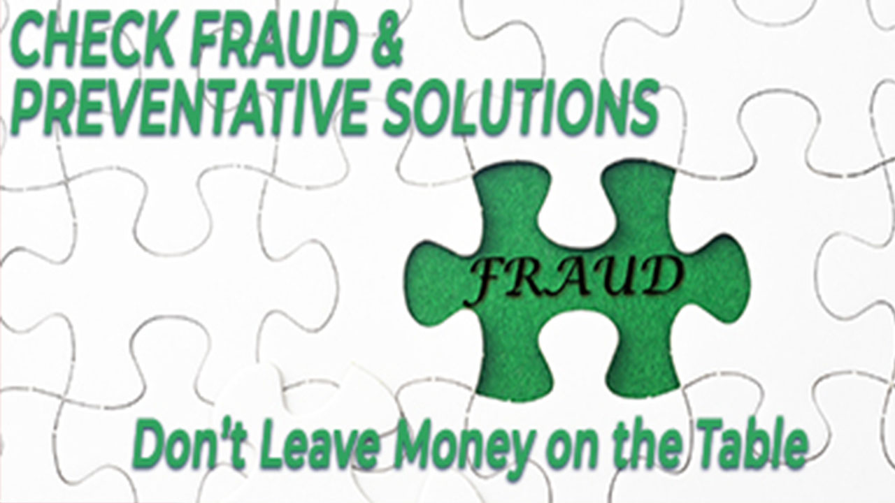 Check Fraud and Preventative Solutions Webinar Presented by ARLINGTON
